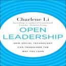 Open Leadership: How Social Technology Can transform the Way You Lead, Charlene Li