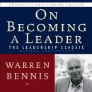On Becoming a Leader: The Leadership Classic Revised and Updated, Warren G. Bennis