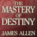 Mastery Destiny, James Allen