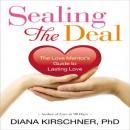 Sealing the Deal: The Love Mentor's Guide to Lasting Love Audiobook