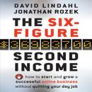 Six-Figure Second Income: How To Start and Grow A Successful Online Business Without Quitting Your Day Job, Jonathan Rozek, David Lindahl