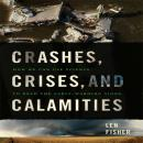 Crashes, Crises, and Calamities: How We Can Use Science to Read the Early-Warning Signs, Len Fisher