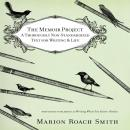 Memoir Project: A Thoroughly Non-Standardized Text for Writing & Life, Marion Roach Smith