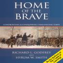Home of the Brave: Confronting & Conquering Challenging Time, Richard L. Godfrey, Hyrum W. Smith