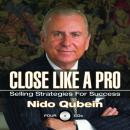 Close Like a Pro: Selling Strategies for Success, Nido Quebein