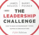 Leadership Challenge: The Most Trusted Source on Becoming a Better Leader, Barry Z. Posner, James M. Kouzes