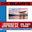 Dr. Blair's Japanese in No Time: The Revolutionary New Language Instruction Method That's Proven to Work!, Dr. Robert Blair