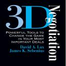 3-D Negotiation: Powerful Tools for Changing the Game in Your Most Important Deals Audiobook