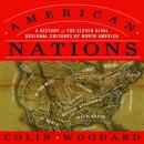 American Nations: A History of the Eleven Rival Regional Cultures of North America, Colin Woodard
