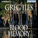 Blood Memory, Greg Iles