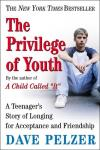 Privilege of Youth, Dave Pelzer
