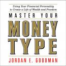 Master Your Money Type: Using Your Financial Personality to Create a Life of Wealth and Freedom Audiobook