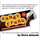 Candyfreak: A Journey Through the Chocolate Underbelly of America, Steve Almond