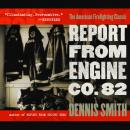 Report from Engine Co. 82, Dennis Smith