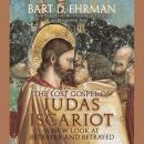 Lost Gospel of Judas Iscariot: A New Look at Betrayer and Betrayed, Bart D. Ehrman