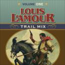 Trail Mix Volume One: Riding for the Brand, The Black Rock Coffin Makers, and Dutchman's Flat, Louis L'amour