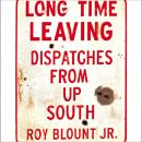 Long Time Leaving, Roy Blount Jr.