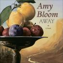 Away, Amy Bloom
