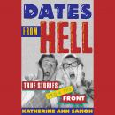 Dates from Hell: True Stories From the Front, Katherine Ann Samon
