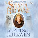 All Pets Go to Heaven: The Spiritual Lives of the Animals We Love Audiobook