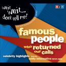 Wait Wait . . . Don't Tell Me! Famous People Who Returned Our Calls Audiobook