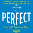 The Pursuit of Perfect: How to Stop Chasing and Start Living a Richer, Happier Life Audiobook