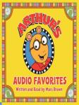 Arthur's Audio Favorites, Volume 1, Marc Brown