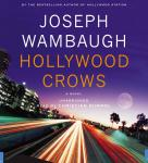 Hollywood Crows: A Novel, Joseph Wambaugh