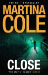 Close, Martina Cole