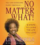 No Matter What!: 9 Steps to Living the Life You Love, Lisa Nichols