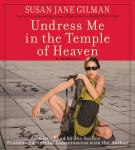 Undress Me in the Temple of Heaven, Susan Jane Gilman
