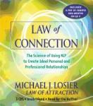 Law of Connection: The Science of Using NLP to Create Ideal Personal and Professional Relationships, Michael J. Losier