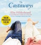 Castaways: A Novel, Elin Hilderbrand