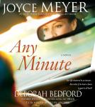 Any Minute: A Novel, Deborah Bedford, Joyce Meyer