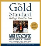 Gold Standard: Building a World-Class Team, Jamie K. Spatola, Mike Kryzewski