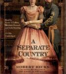 Separate Country: A Story of Redemption in the Aftermath of the Civil War, Robert Hicks