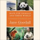 Hope for Animals and Their World, Thane Maynard, Dr. Jane Goodall, Gail Hudson