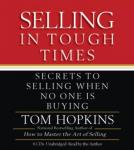 Selling in Tough Times, Tom Hopkins