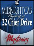 Midnight Cab: Mystery of 22 Crier Drive, James W. Nichol