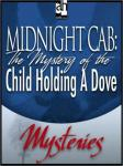 Midnight Cab: The Mystery of the Child Holding A Dove, James W. Nichol
