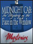 Midnight Cab: The Mystery of the Face in the Window, James W. Nichol
