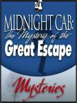 Midnight Cab: The Mystery of the Great Escape, James W. Nichol
