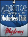 Midnight Cab: The Mystery of the Motherless Child, James W. Nichol