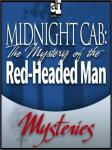 Midnight Cab: The Mystery of the Red-Headed Man, James W. Nichol