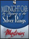 Midnight Cab: The Mystery of the Silver Rings, James W. Nichol