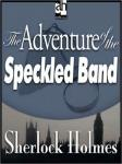 Sherlock Holmes: The Adventure of the Speckled Band, Sir Arthur Conan Doyle