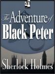 Sherlock Holmes: The Adventure of Black Peter, Sir Arthur Conan Doyle