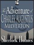 Sherlock Holmes: The Adventure of Charles Augustus Milverton, Sir Arthur Conan Doyle
