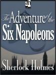 Sherlock Holmes: The Adventure of the Six Napoleons, Sir Arthur Conan Doyle