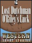 Lost Dutchman O'Riley's Luck, Alan LeMay